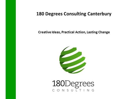 180 Degrees Consulting Canterbury Creative Ideas, Practical Action, Lasting Change.