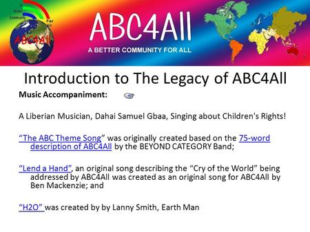 "Introduction to The Legacy of ABC4All Music Accompaniment: A Liberian Musician, Dahai Samuel Gbaa, Singing about Children's Rights! ""The ABC Theme Song""The."