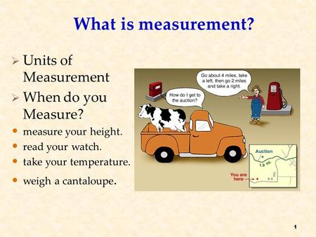 What is measurement? Units of Measurement When do you Measure?