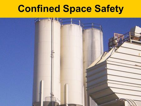 Confined Space Safety. Protect Yourself! What is it that you enjoy? Hobbies?? Conditions can change without you knowing, be aware! What steps can YOU.