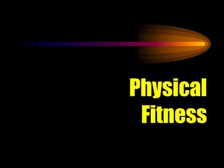 Physical Fitness. Major Components Flexibility Agility Aerobic Endurance Muscular Endurance Muscular Strength Muscular Power Anaerobic Power.
