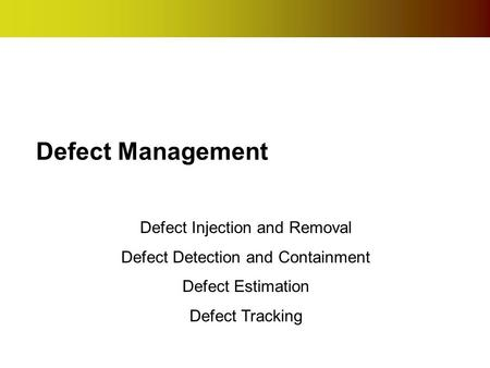 Defect Management Defect Injection and Removal