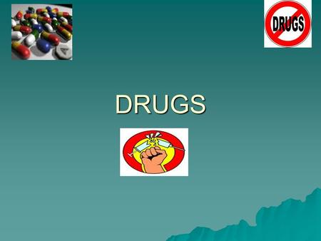 DRUGS hol. What is a drug?  A chemical substance, such as a hallucinogen, that affects the central nervous system, causing changes in behaviour and often.