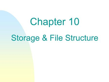 Chapter 10 Storage & File Structure. n Overview of Physical Storage Media n Magnetic Disks n Tertiary Storage n Storage Access n File Organization n Organization.