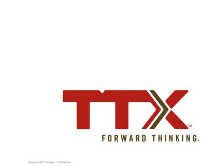 © Copyright 2008 TTX Company : : CONFIDENTIAL 1 1.
