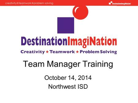 Team Manager Training October 14, 2014 Northwest ISD.