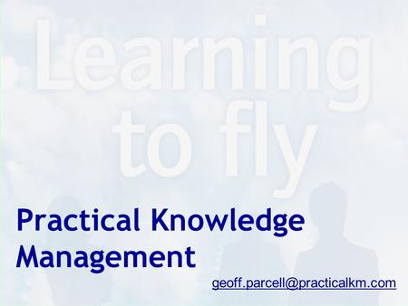 Practical Knowledge Management