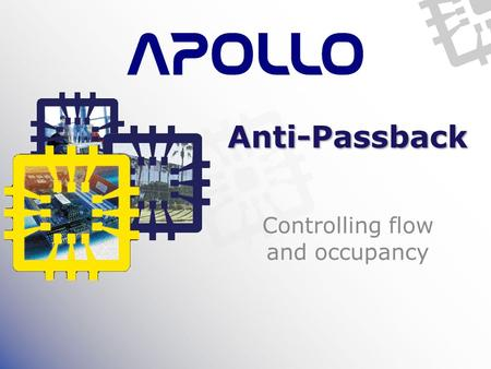 Anti-Passback Controlling flow and occupancy. Overview Named after 'passback' – passing back a card after going through a door / gate / turnstile FEATURES: