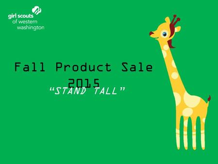 "Fall Product Sale 2015 ""STAND TALL""."