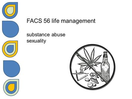 FACS 56 life management substance abuse sexuality.