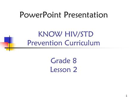 KNOW HIV/STD Prevention Curriculum Grade 8 Lesson 2