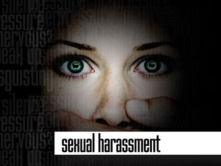Sexual harassment is against the law and it is your right to insist that it will stop.