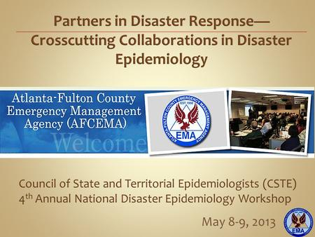 May 8-9, 2013. Director Atlanta-Fulton County Emergency Management Agency Incorporated Municipalities of Fulton County AFCEMA Team 1.Alpharetta, 2.Atlanta,