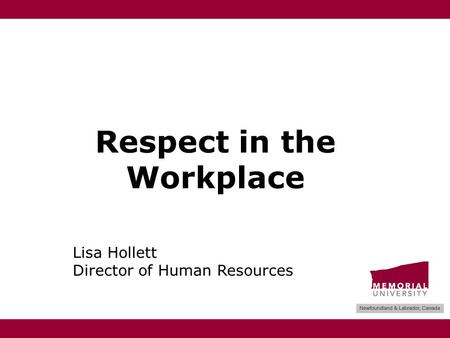 Respect in the Workplace Lisa Hollett Director of Human Resources.