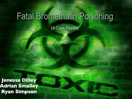 Focus Bromethalin ingestion has the potential to result in fatal human poisoning.