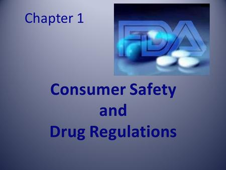 Chapter 1. OBJECTIVES  see p-2 of text book KEY TERMS / CONCEPTS  controlled substances  Drug Enforcement Administration (DEA)  drug standards  Food.