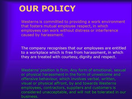 OUR POLICY Westerns is committed to providing a work environment that fosters mutual employee respect, in which employees can work without distress or.