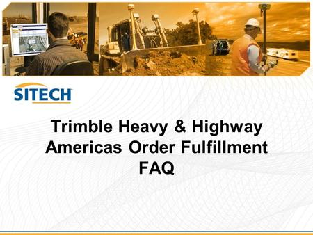 Trimble Heavy & Highway Americas Order Fulfillment FAQ.