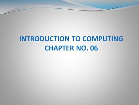 INTRODUCTION TO COMPUTING CHAPTER NO. 06. Compilers and Language Translation Introduction The Compilation Process Phase 1 – Lexical Analysis Phase 2 –