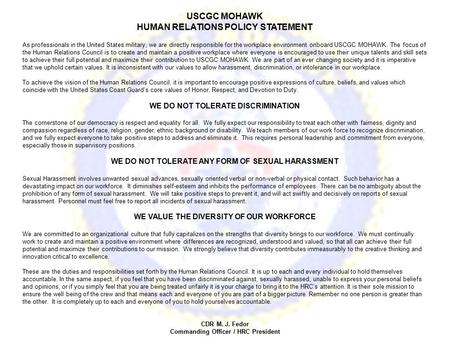 USCGC MOHAWK HUMAN RELATIONS POLICY STATEMENT As professionals in the United States military, we are directly responsible for the workplace environment.