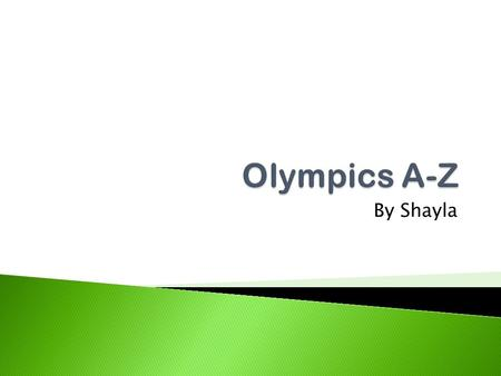 By Shayla. There are over 500 athletes in the Olympics! If we were Olympian's it would be nerve racking. And it is a honor to be able to compete in those.
