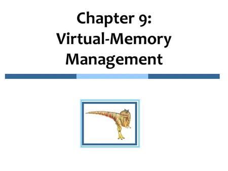 Chapter 9: Virtual-Memory Management. 9.2 Chapter 9: Virtual-Memory Management n Background n Demand Paging n Copy-on-Write n Page Replacement n Allocation.