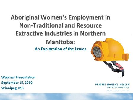 Aboriginal Women's Employment in Non-Traditional and Resource Extractive Industries in Northern Manitoba: Aboriginal Women's Employment in Non-Traditional.