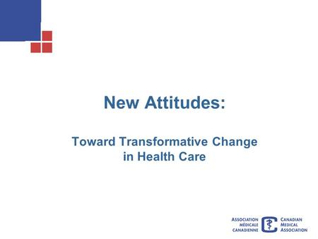 New Attitudes: Toward Transformative Change in Health Care.