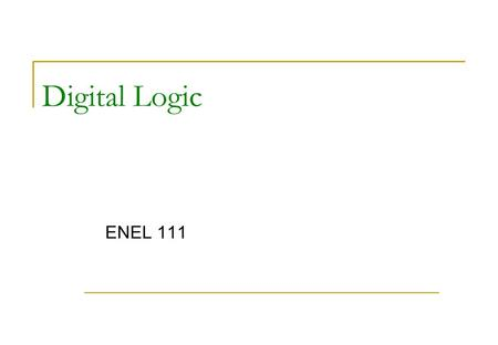Digital Logic ENEL 111. Digital systems A digital system is a system whose inputs and outputs fall within a discrete, finite set of values Two main types.