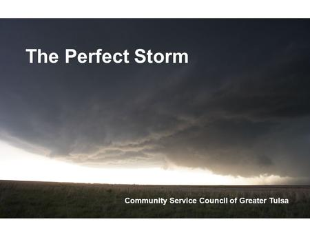 The Perfect Storm Community Service Council of Greater Tulsa.
