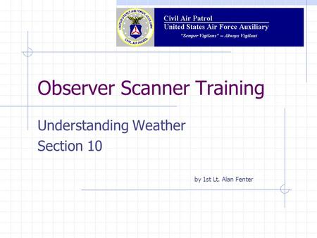 Observer Scanner Training Understanding Weather Section 10 by 1st Lt. Alan Fenter.