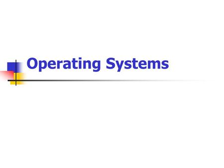 Operating Systems. Operating System  A program running in a computer from the moment it is switched on.  Part of the Systems Software of the computer.