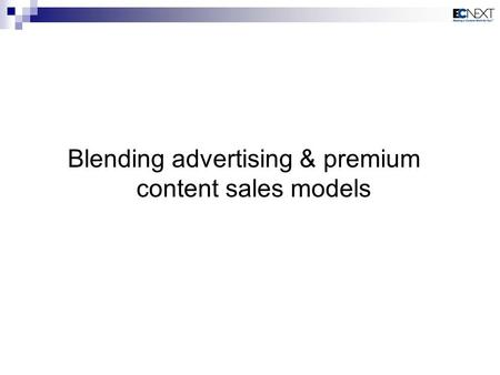 Blending advertising & premium content sales models.