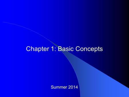 Summer 2014 Chapter 1: Basic Concepts. Irvine, Kip R. Assembly Language for Intel-Based Computers 6/e, 2010. 2 Chapter Overview Welcome to Assembly Language.
