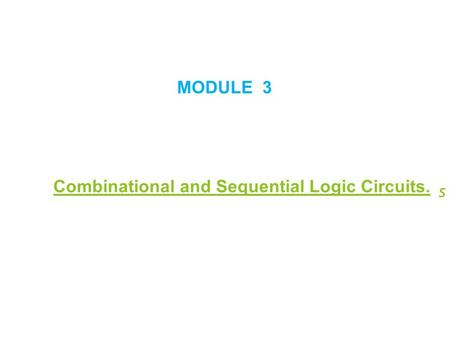 Combinational and Sequential Logic Circuits.