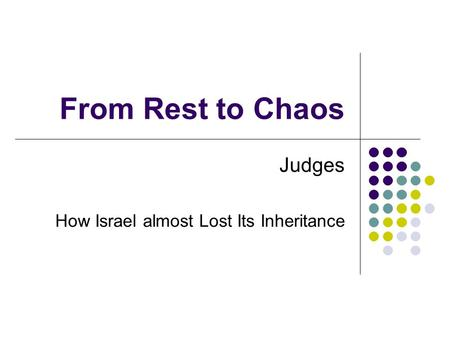 From Rest to Chaos Judges How Israel almost Lost Its Inheritance.