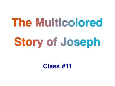 The Multicolored Story of Joseph Class #11. Book Suggestion The Mystery of God's Will Charles Swindoll.