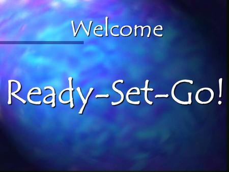 Welcome Ready-Set-Go!. Someone ask me about Ridgecrest 2005.