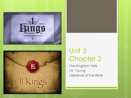Unit 3 Chapter 2 The Kingdom Falls Mr. Young Literature of the Bible.