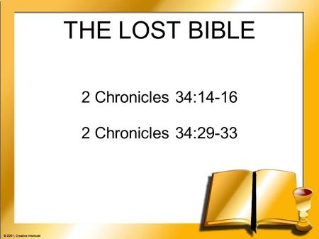 THE LOST BIBLE 2 Chronicles 34:14-16 2 Chronicles 34:29-33.