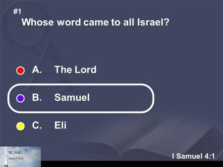 I Samuel 4:1 Whose word came to all Israel? #1 A. The Lord B. Samuel C. Eli.