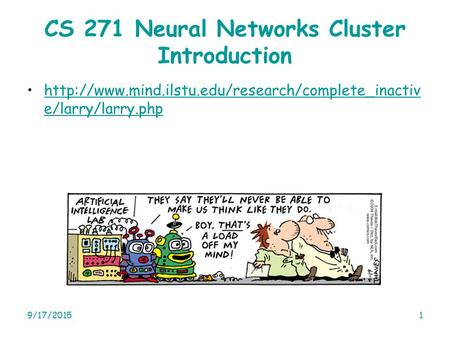 9/17/20151 CS 271 Neural Networks Cluster Introduction e/larry/larry.phphttp://www.<strong>mind</strong>.ilstu.edu/research/complete_inactiv.