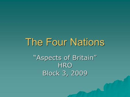 "The Four Nations ""Aspects of Britain"" HRO Block 3, 2009."