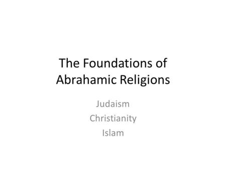 The Foundations of Abrahamic Religions