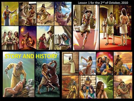 Lesson 1 for the 2 nd of October, 2010. We will study the lives of some characters in the Old Testament this quarter. 1.The historical context. 2.The.