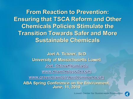 From Reaction to Prevention: Ensuring that TSCA Reform and Other Chemicals Policies Stimulate the Transition Towards Safer and More Sustainable Chemicals.