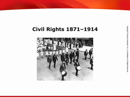 TEKS 8C: Calculate percent composition and empirical and molecular formulas. Civil Rights 1871–1914.