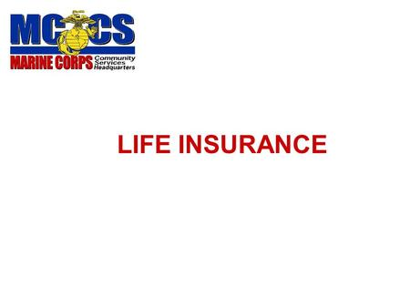 LIFE INSURANCE Who is eligible? Lets find out! Eligibility Criteria Regular full time/ part time NAF civilian employee Scheduled to work at least 20.