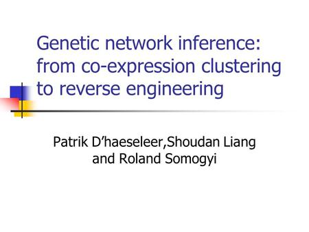 Genetic network inference: from co-expression clustering to reverse engineering Patrik D'haeseleer,Shoudan Liang and Roland Somogyi.