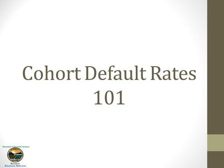 Cohort Default Rates 101. Cohort Default Rate Definition The Cohort Default Rate (CDR) is a percentage of the number of the borrowers that enter repayment.